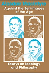 Against the Self-Images of the Age: Essays on Ideology and Philosophy Paperback