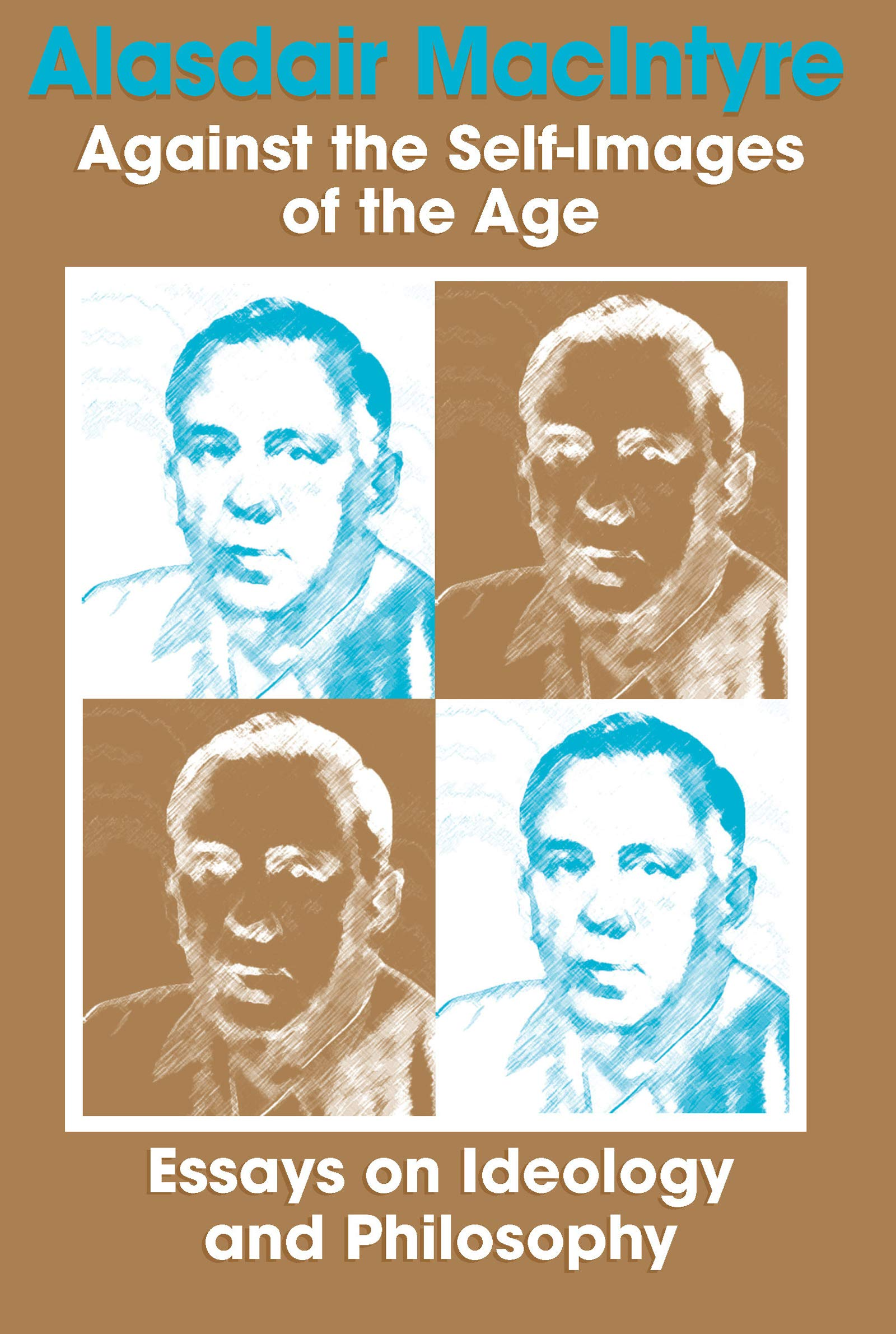 Download Against the Self-Images of the Age: Essays on Ideology and Philosophy PDF