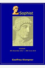 Sophist: Notebook 8th December 2012 – 28th June 2014 Kindle Edition