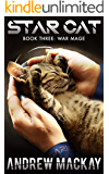 Star Cat: War Mage: A Science Fiction & Fantasy Adventure (The Star Cat Series - Book 3)