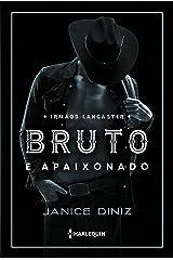 Bruto e apaixonado (Irmãos Lancaster Livro 1) eBook Kindle