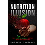 Nutrition Illusion: Why plant-based diets are not what they seem to be