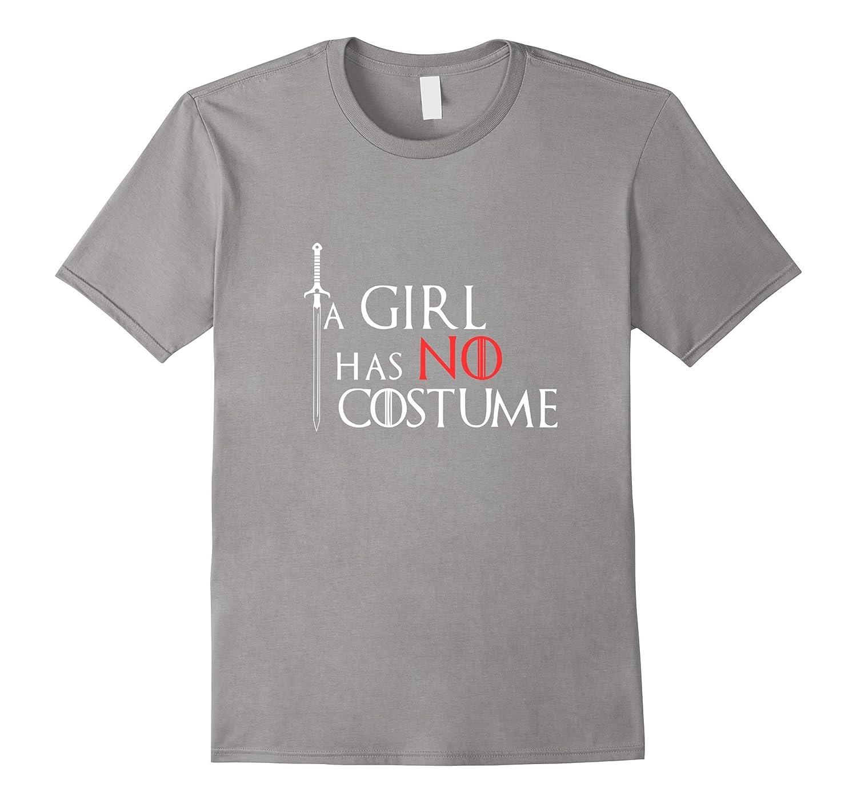 A Girl Has No Costume – Original T shirt Design