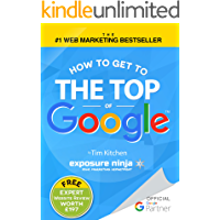 How To Get to the Top of Google - The Plain English Guide to SEO (including latest Google Updates and Penalty Recovery)