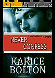 Never Confess: Devin: A Romantic Suspense (Volkov Brotherhood Series Book 2)