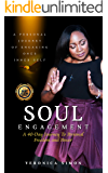 Soul Engagement: The Journey of Engaging You!: A 40-Day Inward Journey to Set You Free & Ignite HIS Power In You…
