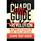 The Chapo Guide to Revolution: A Manifesto Against Logic, Facts, and Reason (English Edition)