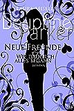 Douphne Parker: Neue Freunde & Wie dadurch alles begann (German Edition)