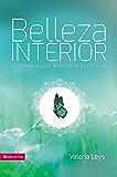 Belleza interior: 22 consejos para embellecer tu carácter (Especialidades Juveniles) (Spanish Edition)