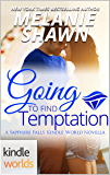 Sapphire Falls: Going To Find Temptation (Kindle Worlds)