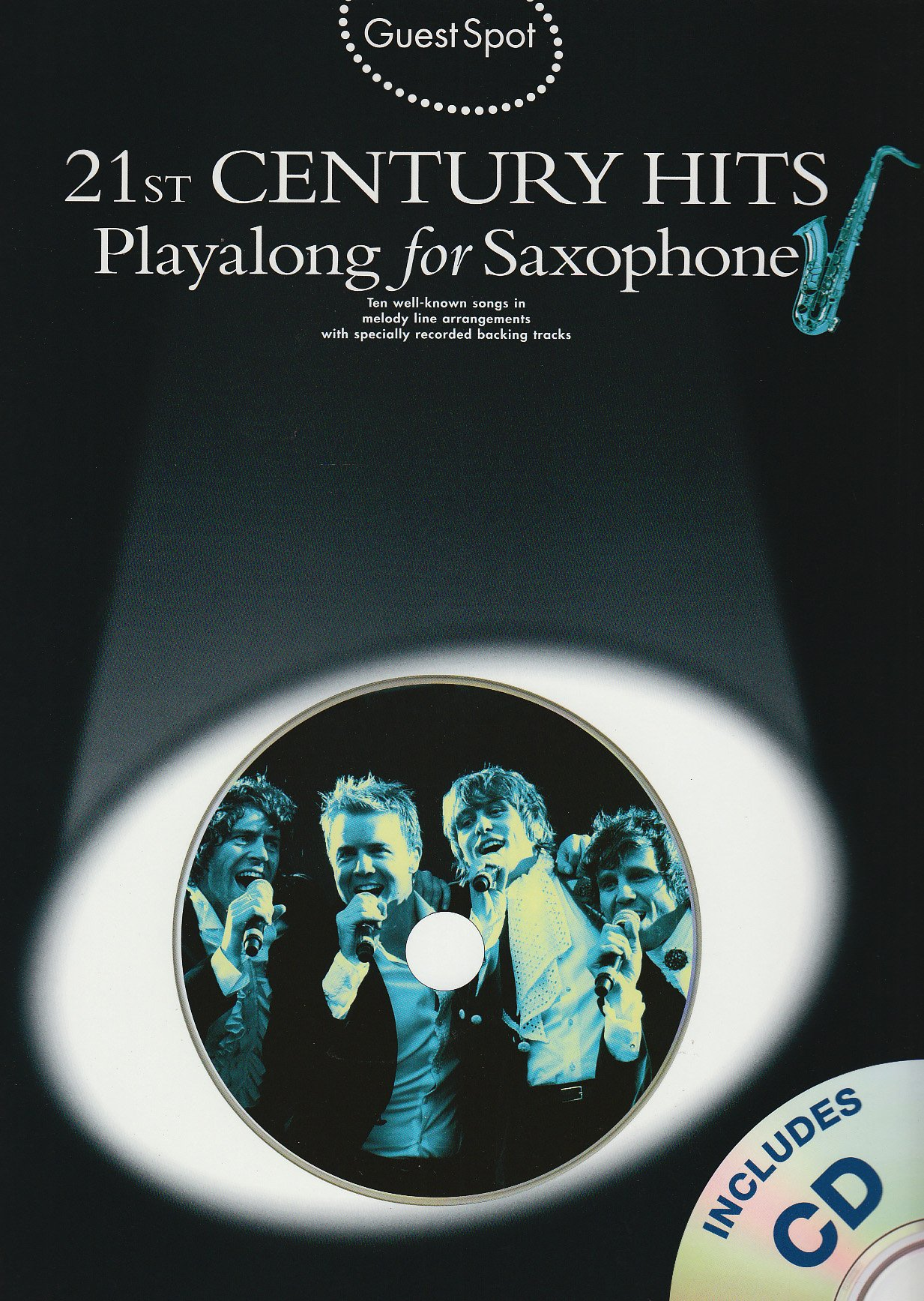 Guest Spot: 21st Century Hits Playalong For Alto Saxophone (Book And CD)