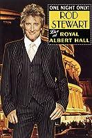 Rod Stewart: One Night Only! Rod Stewart Live at Royal Albert Hall