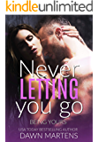 Never Letting You Go (Being Yours  Series Book 1)