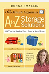 The One-Minute Organizer A to Z Storage Solutions: 500 Tips for Storing Every Item in Your Home Paperback