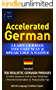 Accelerated German Learn German the Fast Way & Speak Like a Native: Included 700 Realistic German Phrases For Most Situations to Grow Your Vocabulary Practical ... and Pronunciation (English Edition)