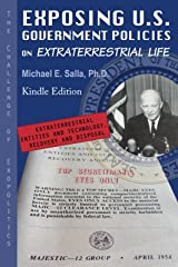 Exposing U.S. Government Policies On Extraterrestrial Life: The Challenge Of Exopolitics Kindle Edition