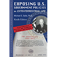 Exposing U.S. Government Policies On Extraterrestrial Life: The Challenge Of Exopolitics (English Edition)
