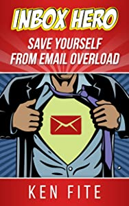 Inbox Hero: Save Yourself from Email Overload