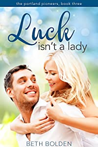 Luck isn't a Lady (The Portland Pioneers Book 3)