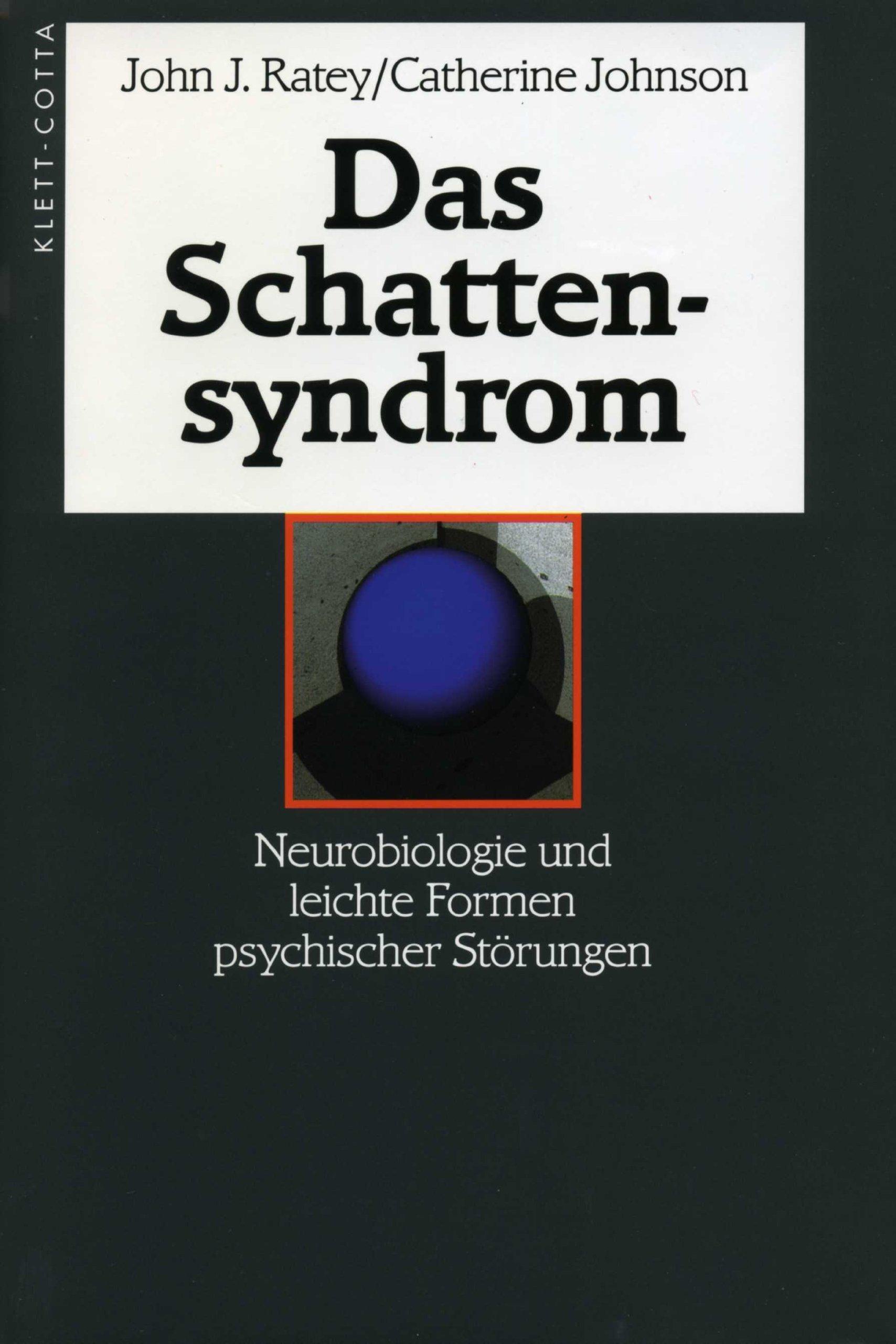das-schattensyndrom-neurobiologie-und-leichte-formen-psychischer-strungen-von-john-j-ratey-1999-gebundene-ausgabe