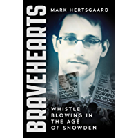 Bravehearts: Whistle Blowing in the Age of Snowden (English Edition)