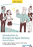 Introduction to Disciplined Agile Delivery 2nd Edition: A Small Agile Team's Journey from Scrum to Disciplined DevOps…