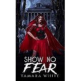 Show No Fear (Rising Goddess Book 1)