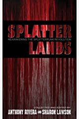 Splatterlands: Reawakening the Splatterpunk Revolution Kindle Edition