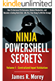 Ninja PowerShell Secrets: Volume One – Centralized Input Validation in Cmdlet Code