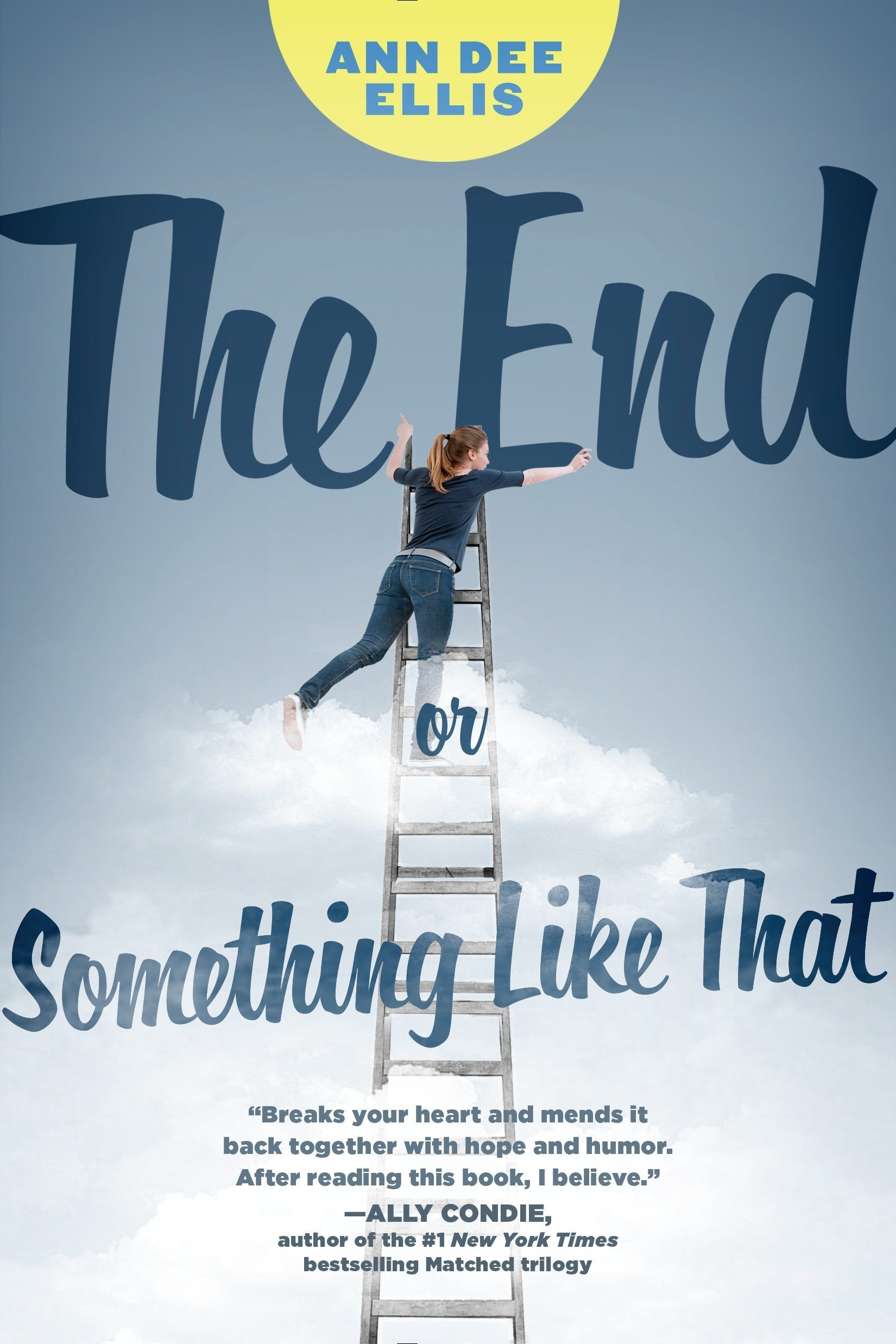 ffe2225d4e410 Amazon.com  The End or Something Like That (9780142422632)  Ann Dee ...