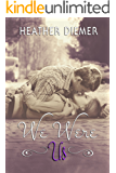 We Were Us (We Were Us Series Book 1)