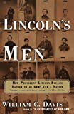 LINCOLN'S MEN: How President Lincoln Became Father to an Army and a Nation
