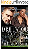 DRIFTWOOD 2: Rooted (Rylan and Millie)