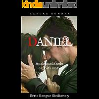 Daniel: Apaixonada pelo Capo (SANGUE SICILIANO Livro 3)