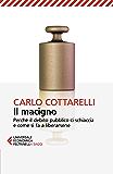 Il macigno: Perché il debito pubblico ci schiaccia e come si fa a liberarsene (Italian Edition)