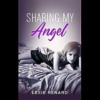 Sharing my Angel: Hotwife, Wife Sharing Erotica (English Edition)