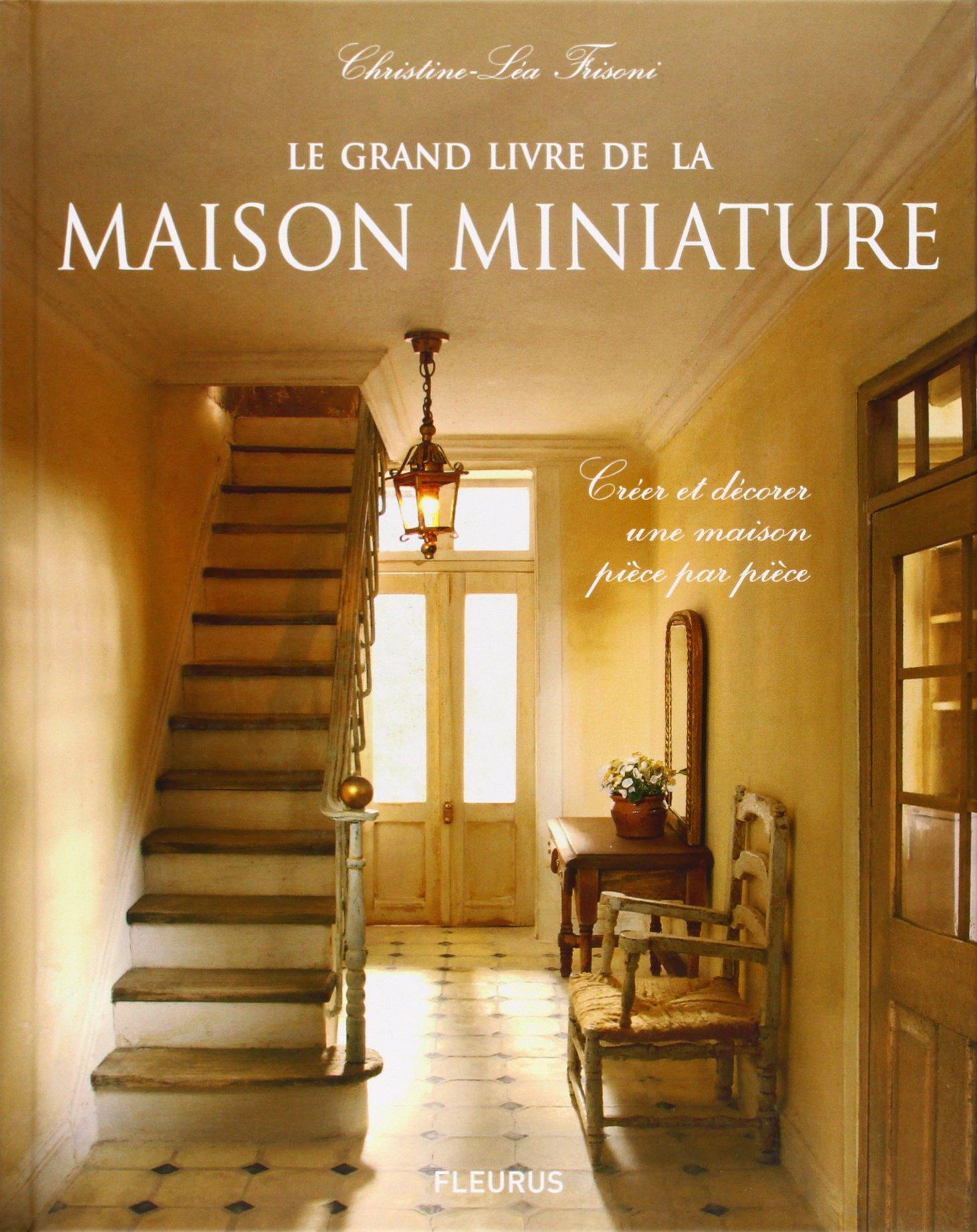 Le grand livre de la maison miniature french hardcover 2008