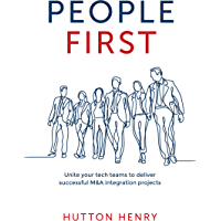 People First: Unite your tech teams to deliver successful M&A integration projects (English Edition)