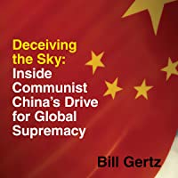 Deceiving the Sky: Inside Communist China's Drive for Global Supremacy