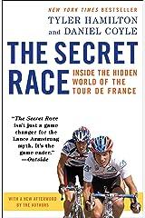 The Secret Race: Inside the Hidden World of the Tour de France Kindle Edition
