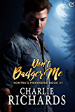 Don't Badger Me (Kontra's Menagerie Book 27)