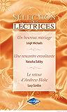 Un heureux mariage - Une rencontre envoûtante - Le retour d'Andrew Blake : Harlequin Sélection des Lectrices