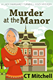 Murder at the Manor: A Lady Margaret Turnbull Cozy Mystery  (Best Cozy Mystery Series Book 5)