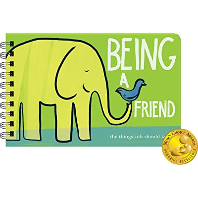 Being a Friend: Illustrated Guide To Being A Good Friend Mom's Choice Award: Papersalt: Toys & Games