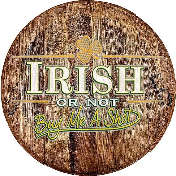 Whiskey Barrel Head Irish or not Buy Me a Shot Clover Pub Bar Drinking Wall Decor Bar Sign Man Cave