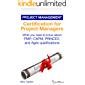 Project Management Certification: What you need to know about PMP, CAPM, PRINCE2, and Agile qualifications (OnlinePMCourses: Project Management Book 17)