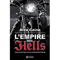 L'Empire des Hell's: L'ascension fulgurante d'une bande de motards