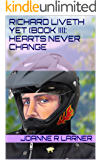 Richard Liveth Yet (Book III): Hearts Never Change