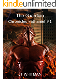 The Order of Dagnon: The Guardian Chronicles: Nathaniel 1