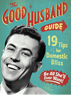 The good wife guide 19 rules for keeping a happy husband ebook the good husband guide fandeluxe PDF